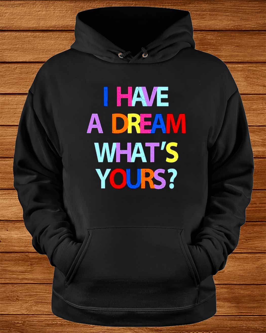 I Have A Dream What Rsquo S Your Shirt Shirt