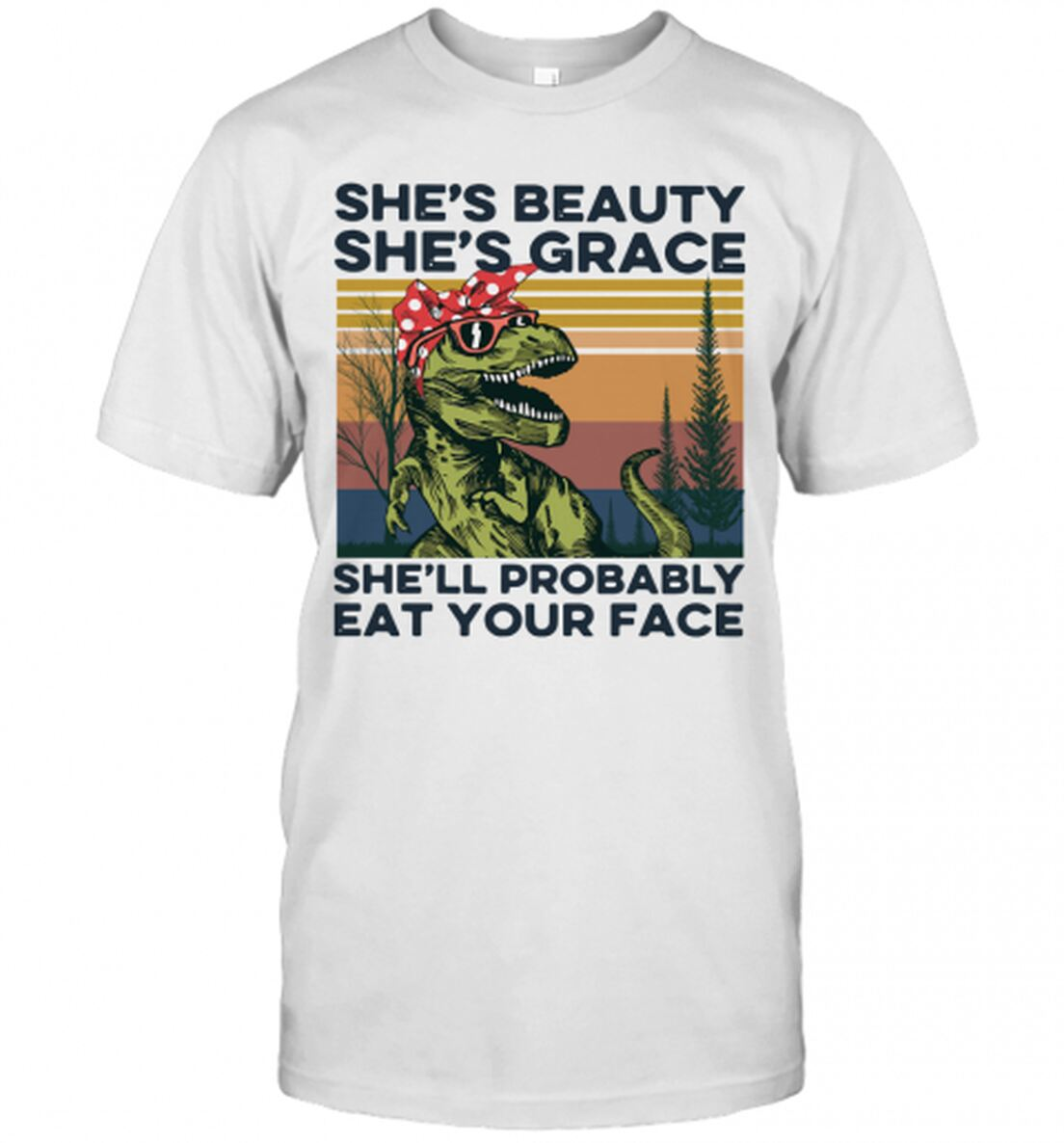 She'S Beauty She'S Grace She'Ll Probably Eat Your Face Vintage T-Shirt