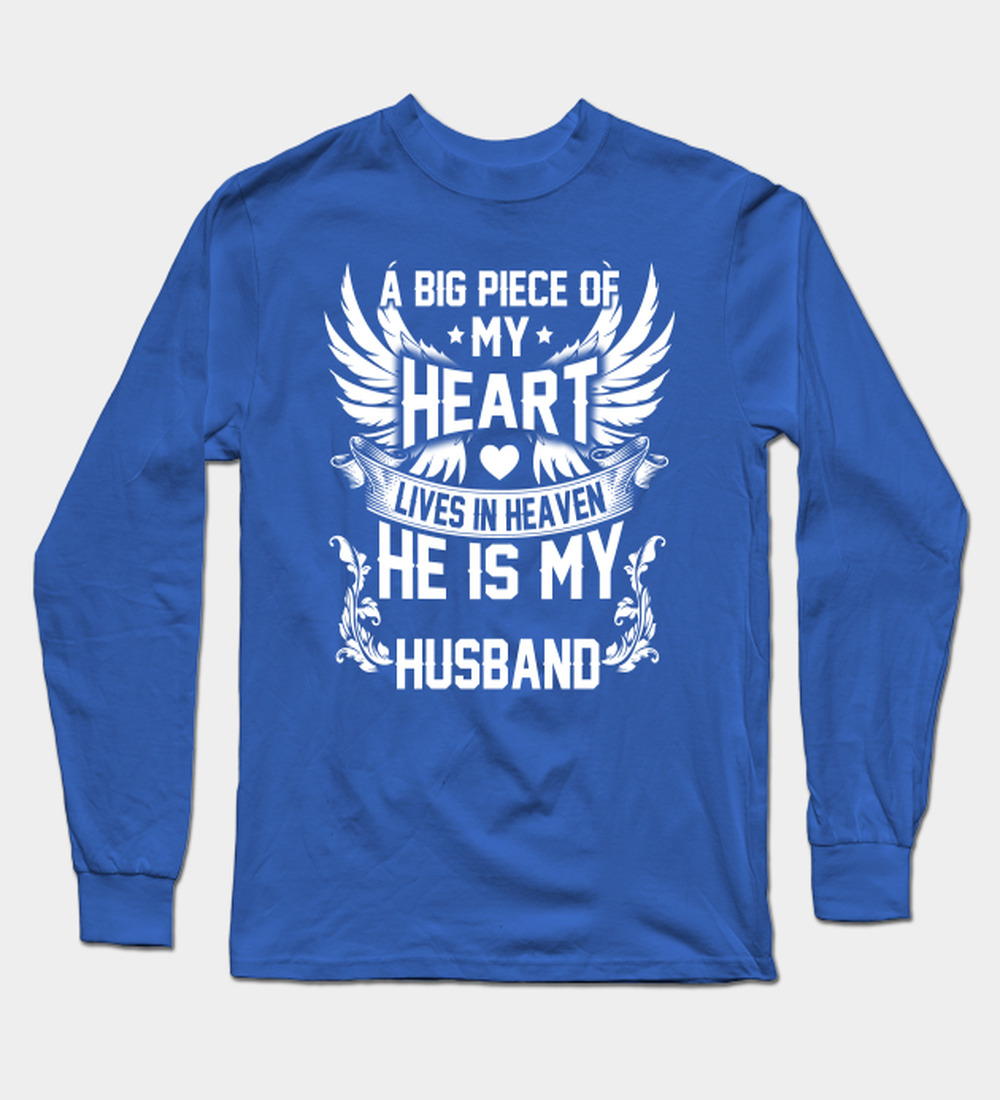 A Big Piece Of My Heart Lives In Heaven He Is My Husband Long Sleeve T-Shirt